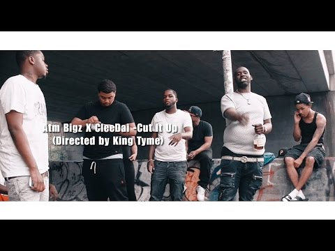 (Watch In HD) Atm Bigz X CleeDai - Cut It Up (Directed by King Tyme)