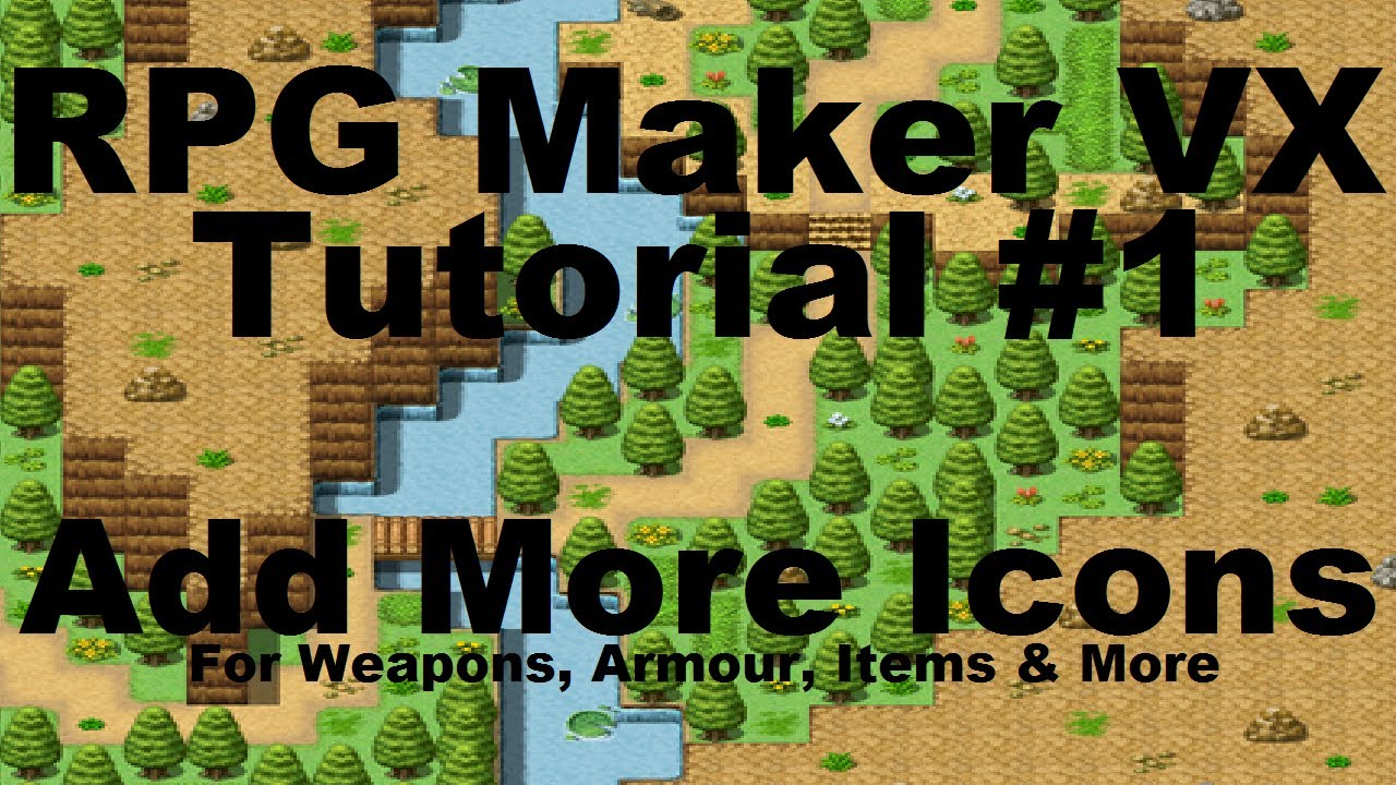 RPG Maker VX: How To Add More Icons For Weapons, Armour, Items Etc