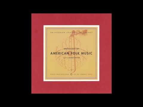 Anthology Of American Folk Music Vol.  3 Disc 2