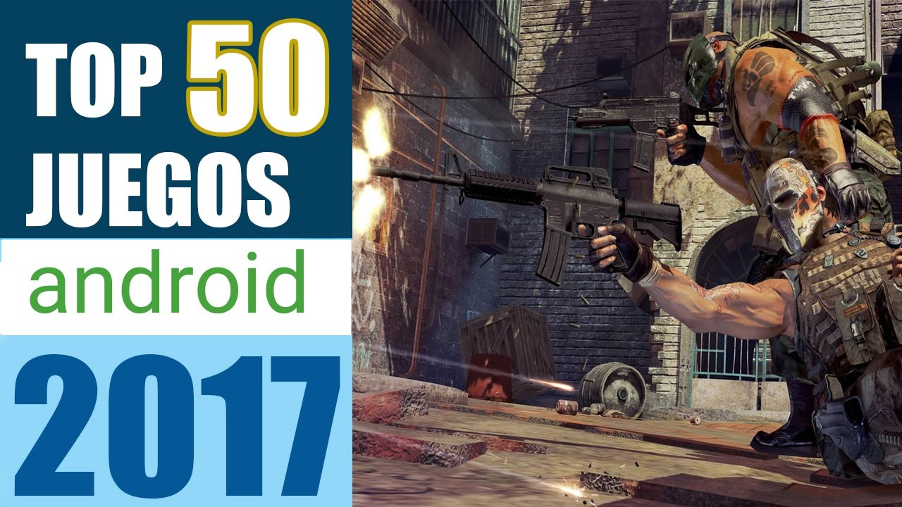 Top Juegos Android 2017 Sin Internet Android Big Games