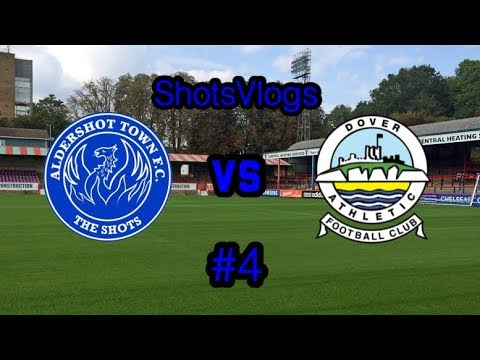 ShotsVlogs#4 (Series 2)- Aldershot Vs Dover