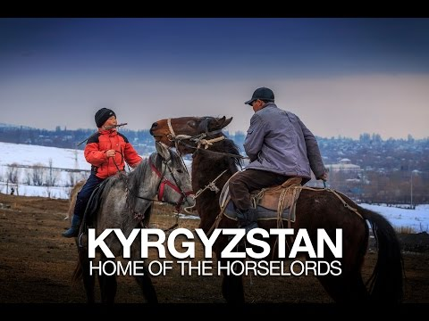 Kyrgyzstan: Home Of The Horselords