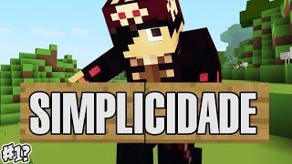 SIMPLICIDADE! - Minecraft #1?