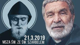 Msza św. ze św. Szarbelem (21.3.2019) Zygmunt Kwiatkowski SJ