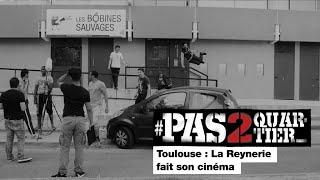 Toulouse : La Reynerie fait son cinéma