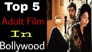 Top 5 Adult Fİlm In Bollywood