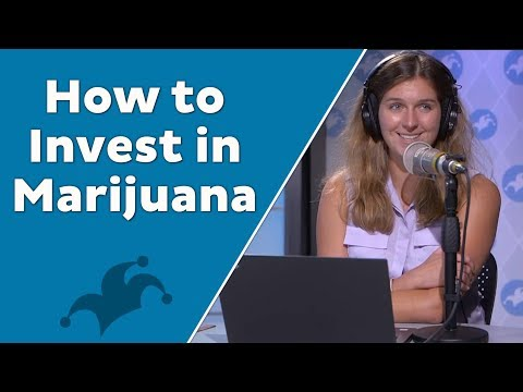 How to Invest in Marjiuana: Weed Stocks, Medical Marijuana, and Fertilizer Companies