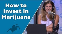 How to Invest in Marijuana: Weed Stocks, Medical Marijuana, and Fertilizer Companies