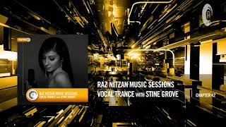 STINE GROVE - Raz Nitzan Music Sessions [Vocal Trance - Chapter 42]