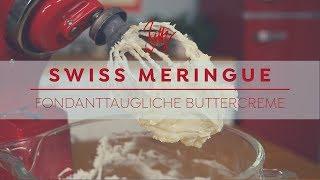 Swiss Meringue - Fondanttaugliche Buttercreme | Betty´s Sugar Dreams