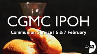 CGMC Ipoh – 6th February 2021  8:00pm