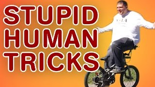 Stupid Human Tricks   Stunt and Trick Fails