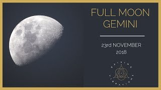 Full Moon in Gemini | 23rd November 2018