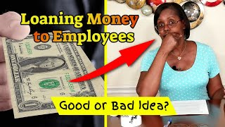 Loaning Money to Employees - Good or Bad Idea