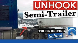 How to Unhook a Semi-Trailer for CDL Licence | Truck Driving School