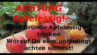 Achtung Apfelessig! Gute Gruende Apfelessig zu trinken - aber worauf Du unbedingt achten solltest!