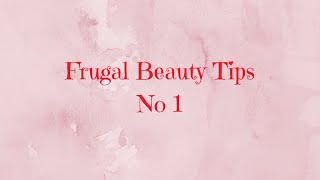 Frugal Beauty Tips No 1 - Including October Prize Giveaway! Thumbnail