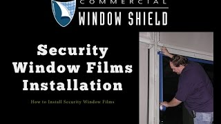 How We Install Security Window Film | CWS
