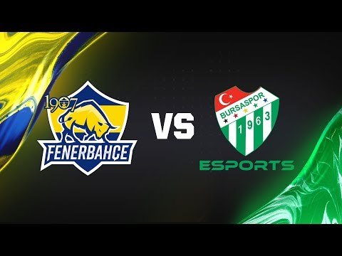 1907 Fenerbahçe Espor ( FB ) vs Bursaspor Esports ( BUR )   2018 Yaz Mevsimi 8. Hafta