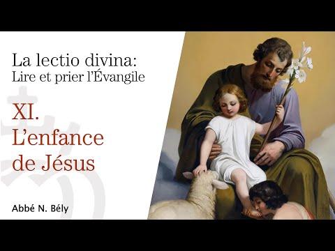 Conférences sur la Lectio divina - XI. L'enfance de Jésus - par l'abbé Nicolas Bély
