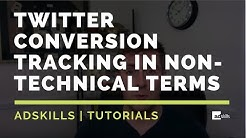Complete Guide To Twitter Conversion Tracking In Non-Technical Terms