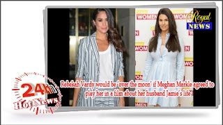 Royal News - Rebekah Vardy would like Meghan Markle to play her in the film