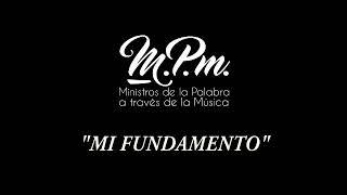 MI FUNDAMENTO - MPM