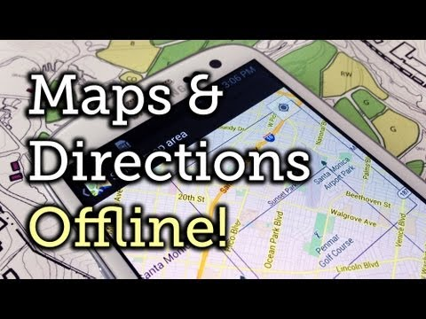 Download Offline Google Maps & Directions on the Samsung Galaxy S3 on download bing maps, download business maps, download icons, online maps, topographic maps, download london tube map,