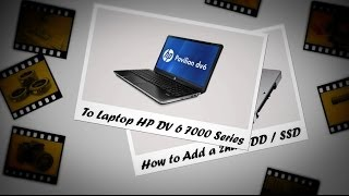 how to add a 2nd hdd ssd to hp dv6 7000 series laptop