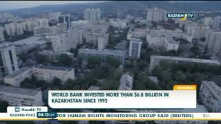 World Bank invested more than $6.8 billion in Kazakhstan since 1992 - Kazakh TV