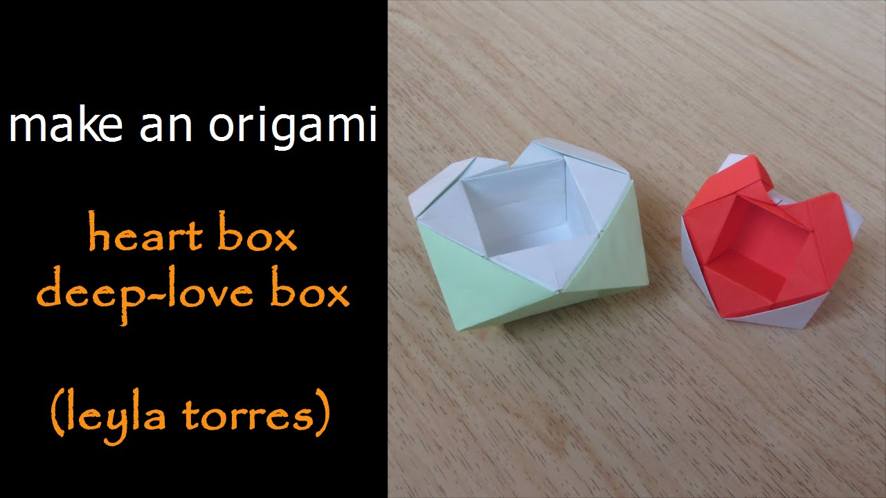 make an origami heart box quotdeep love boxquot leyla torres