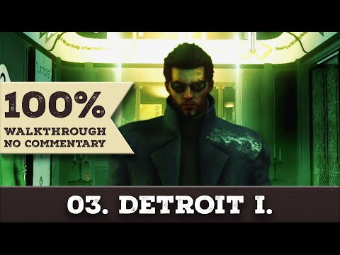 Deus Ex: Human Revolution Walkthrough (All Achievements, Give Me Deus Ex) part 3 DETROIT 1ST VISIT