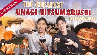 We Found The Cheapest Unagi Hitsumabushi in Singapore!   Eatbook Vlogs   EP 67