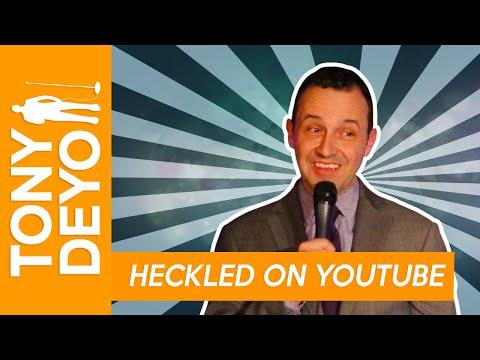 Heckled On YouTube - Comedian Tony Deyo