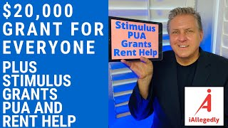 $20,000 Grant for Everyone  Plus, Stimulus, Grants, PUA and Rental Assistance