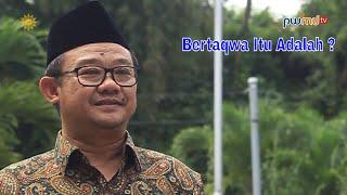 Bertaqwa Itu Adalah ? - Dr.Abdul Mu'ti - Sekertaris Umum PP Muhammadiyah - Cahaya Hikmah