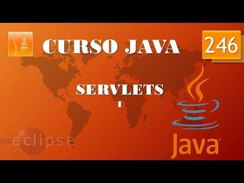 Curso Java. Servlets I. Vídeo 246