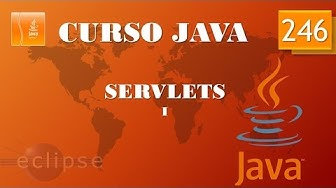 Curso Java. Servlets I. Vídeo 246