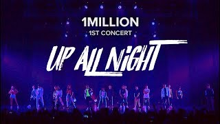 1MILLION 1st Concert / UP ALL NIGHT
