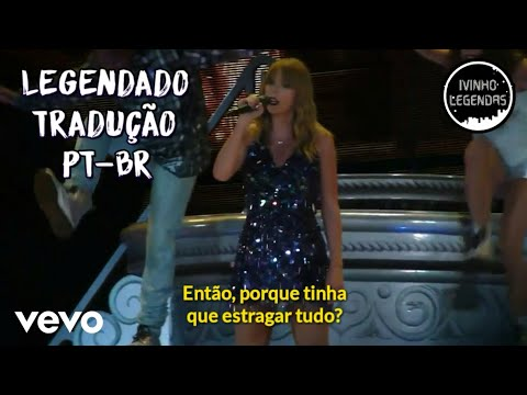 Taylor Swift - This Is Why We Can't Have Nice Things [Live] (Legendado/Tradução) (PT-BR)