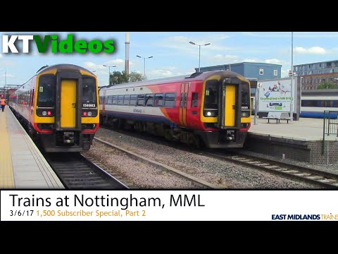 Trains at Nottingham, MML (1,500 subscriber special: Part 2) - 3/6/17