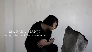 "MADARA MANJI ""Antagonism and Transcendence"""