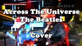 Video Ariel NOAH dan Giring Nidji Cover lagunya The Beatles  - Across The Universe download MP3, 3GP, MP4, WEBM, AVI, FLV Desember 2017