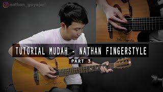Download lagu Tutorial Mudah Belajar Buat Pemula Nathan Fingerstyle Ha Part 3 MP3