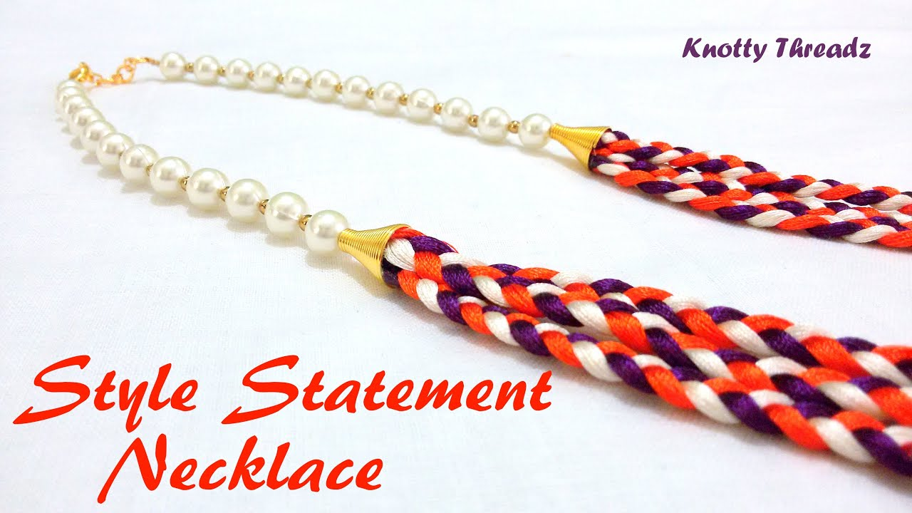 How to make a Style Statement Necklace using Silk Thread at Home ...