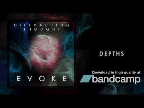 Diffracting Thought - Evoke Full Album Stream (AVAILABLE ON BANDCAMP)