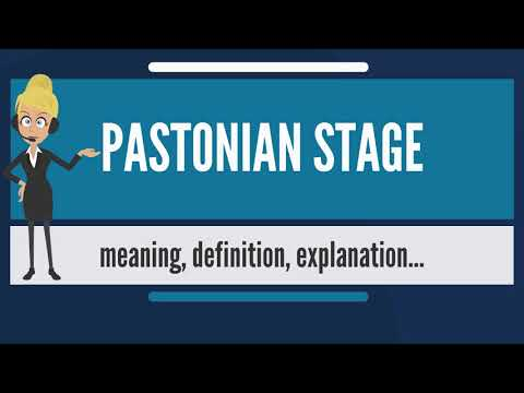 What is PASTONIAN STAGE? What does PASTONIAN STAGE mean? PASTONIAN STAGE meaning & explanation