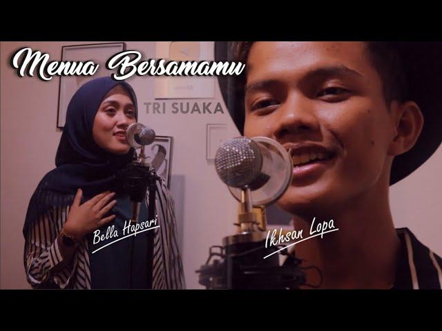 MENUA BERSAMAMU - TRI SUAKA Cover By IKHSAN LOPA FT BELLA HAPSARI E-CLa