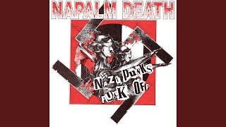 Provided to YouTube by Earache Records Ltd Nazi Punks Fuck Off · Na...