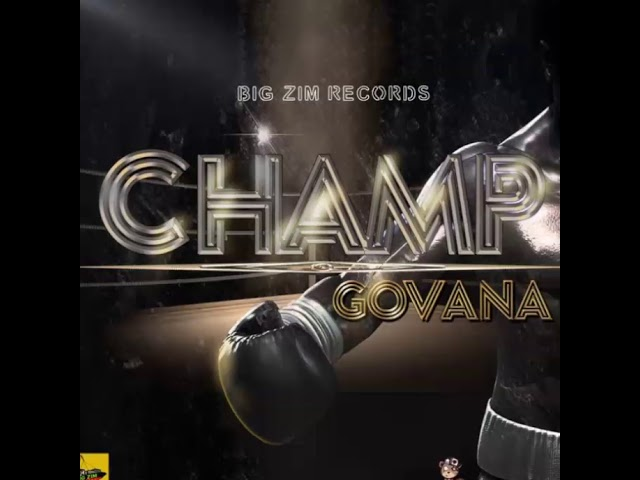 govana-champ-official-audio-new-2018-dancehall-song-cjss-entertainment